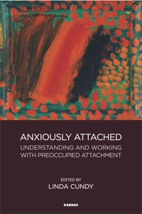 Anxiously Attached: Understanding and Working with Preoccupied Attachment