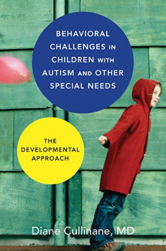 Behavioral Challenges in Children with Autism and Other Special Needs: The Developmental Approach