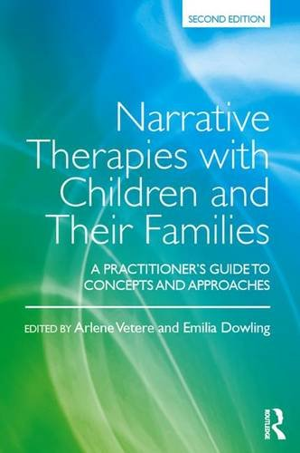 Narrative Therapies with Children and Their Families: A Practitioner's Guide to Concepts and Approaches: Second Edition