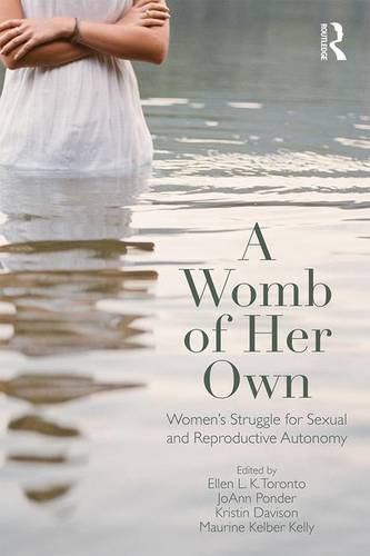 A Womb of Her Own: Women's Struggle for Sexual and Reproductive Autonomy