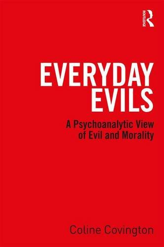 Everyday Evils: A Psychoanalytic View of Evil and Morality