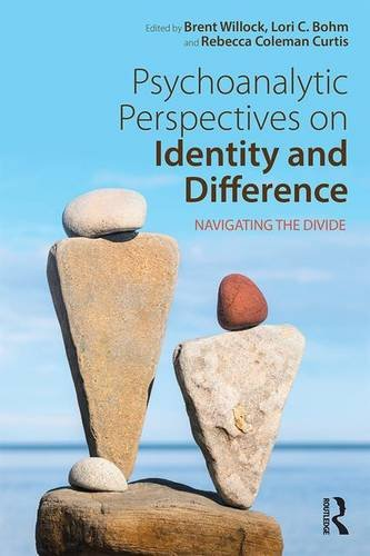 Psychoanalytic Perspectives on Identity and Difference: Navigating the Divide