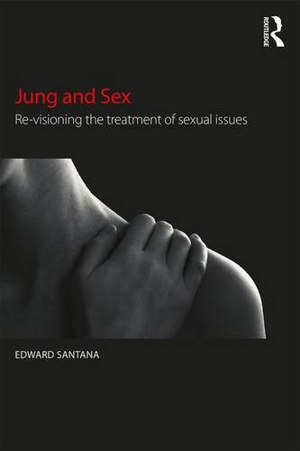 Jung and Sex: Re-Visioning the Treatment of Sexual Issues