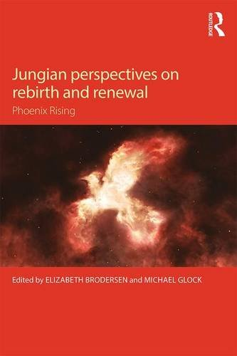 Jungian Perspectives on Rebirth and Renewal: Phoenix Rising
