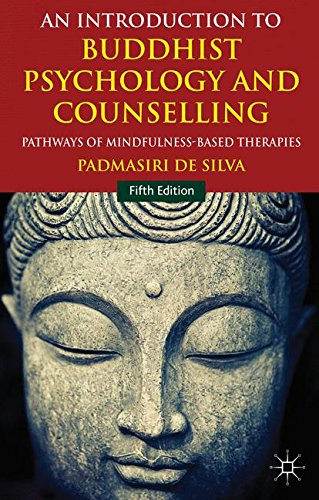 An Introduction to Buddhist Psychology and Counselling: Pathways of Mindfulness-Based Therapies: 2014