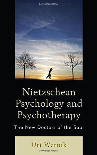 Nietzschean Psychology and Psychotherapy: The New Doctors of the Soul