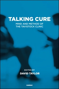 Talking Cure: Mind and Method of the Tavistock Clinic