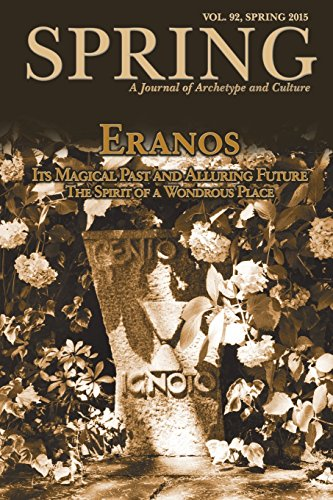 Spring Journal, Vol. 92, Spring 2015: Eranos: Its Magical Past and Alluring Future: The Spirit of a Wondrous Place