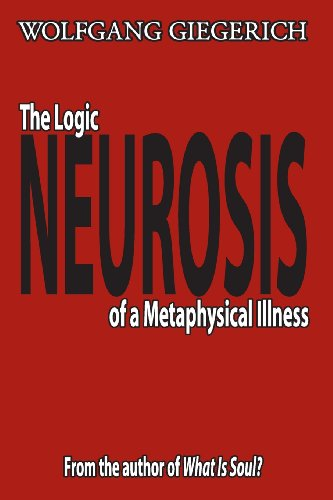 Neurosis: The Logic of a Metaphysical Illness