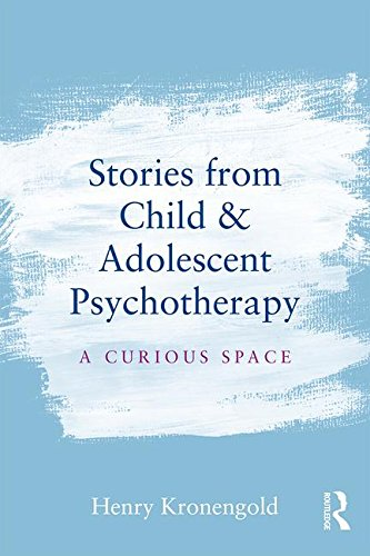 Stories from Child and Adolescent Psychotherapy: A Curious Space