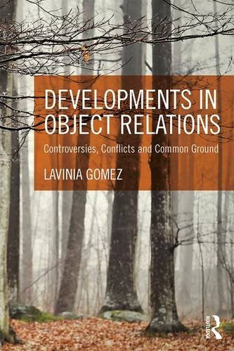 Developments in Object Relations: Controversies, Conflicts, and Common Ground