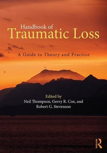 Handbook of Traumatic Loss: A Guide to Theory and Practice
