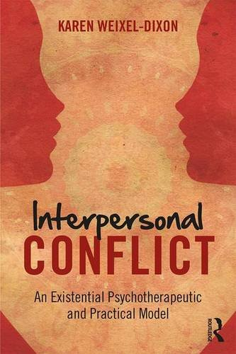 Interpersonal Conflict: An Existential Psychotherapeutic and Practical Model