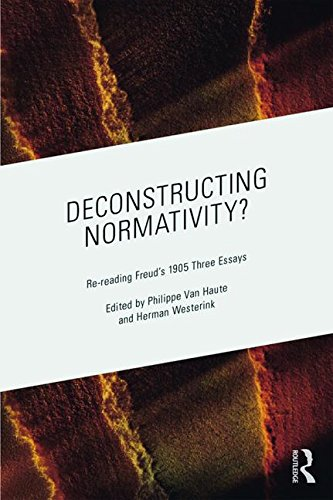 Deconstructing Normativity?: Re-Reading Freud's 1905 <i>Three Essays</i>
