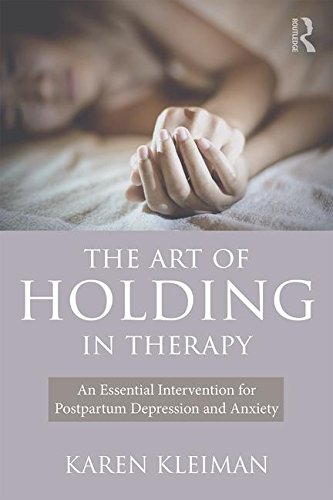 The Art of Holding in Therapy: An Essential Intervention for Postpartum Depression and Anxiety