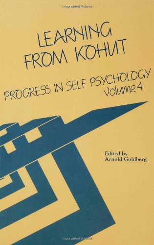 Learning from Kohut: Progress in Self-Psychology: Vol. 4