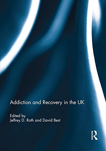 Addiction and Recovery in the UK