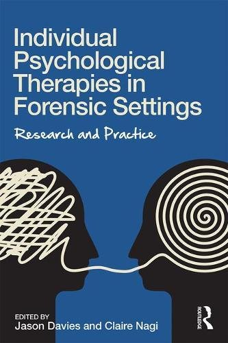 Individual Psychological Therapies in Forensic Settings: Research and Practice