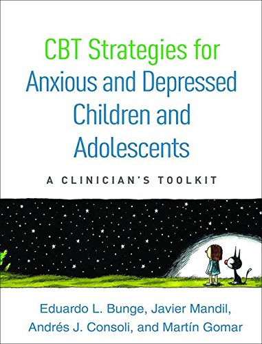 CBT Strategies for Anxious and Depressed Children and Adolescents: A Clinician's Toolkit