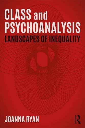 Class and Psychoanalysis: Landscapes of Inequality
