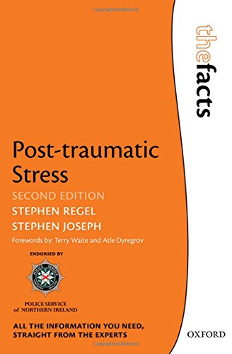Post-Traumatic Stress: The Facts: Second Edition