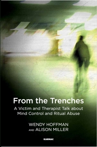 From the Trenches: A Victim and Therapist Talk about Mind Control and Ritual Abuse