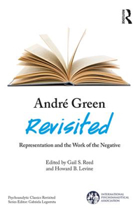 Andre Green Revisited: Representation and the Work of the Negative