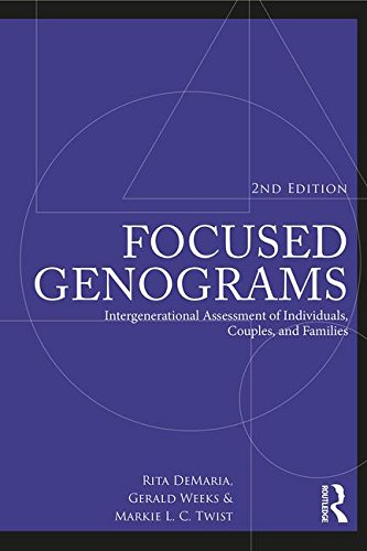 Focused Genograms: Intergenerational Assessment of Individuals, Couples, and Families: Second Edition