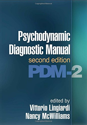 Psychodynamic Diagnostic Manual (PDM-2): Second Edition