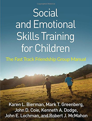 Social and Emotional Skills Training for Children: The Fast Track Friendship Group Manual