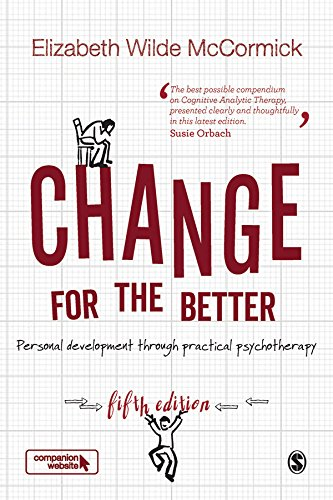Change for the Better: Personal Development Through Practical Psychotherapy: Fifth Edition