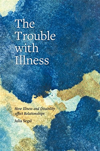 The Trouble with Illness: How Illness and Disability Affect Relationships