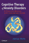 Cognitive Therapy of Anxiety Disorders: A Practical Manual & Conceptu