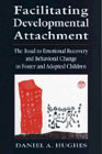 Facilitating Developmental Attachment: The Road to Emotional Recovery and Behavioural Change in Foster and Adopted Children