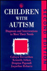 Children with Autism: Diagnosis and Interventions to Meet Their Needs