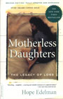 Motherless Daughters: The Legacy of Loss: Second Edition