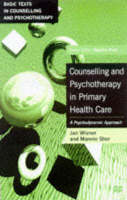 Counselling and Psychotherapy in Primary Health Care: A Psychodynamic Approach