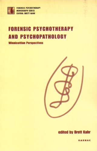 Forensic Psychotherapy and Psychopathology: Winnicottian Perspectives