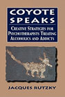 Coyote Speaks: Creative strategies for psychotherapists treating alcohol addiction