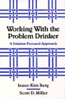 Working with the problem drinker - A solution-focused approach