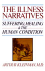 The illness narratives: Suffering, healing and the human condition