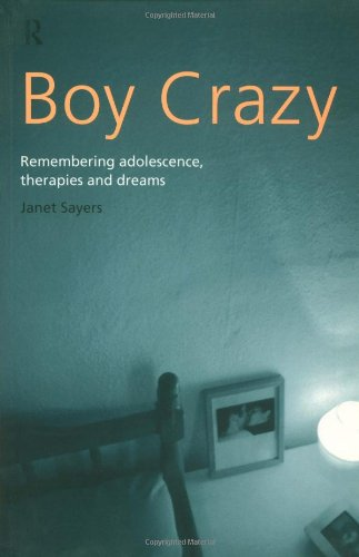 Boy Crazy: Remembering Adolescence, Therapies and Dreams