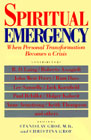 Spiritual Emergency: When Personal Transformation Becomes A Crisis: New Consciousness Reader