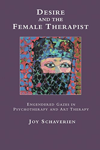 Desire and the Female Therapist: Engendered Gazes in Psychotherapy and Art Therapy