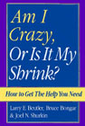 Am I crazy, or is it my shrink?: