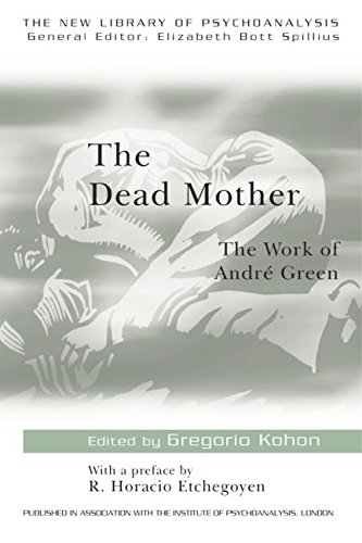 The Dead Mother: The Work of Andre Green