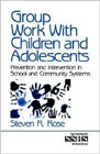 Group work with children and adolescents: Prevention and intervention in school and community systems