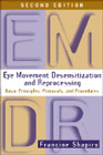 Eye Movement Desensitization and Reprocessing: Basic Principles, Protocols, and Procedures: Second Edition