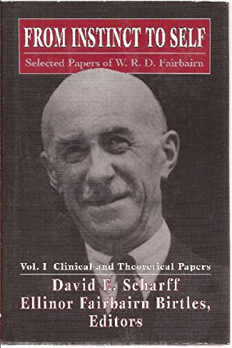 From Instinct to Self: Selected papers of W.R.D Fairbairn (2 Volumes)