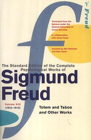 Standard Edition Vol 13: Totem and Taboo and Other Works